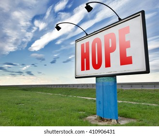 Hope bright future hopeful and belief for the best optimism optimistic faith and confidence, road sign billboard.