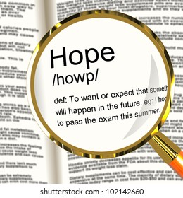 Hope Definition Magnifier Shows Wishes Wants And Hopes