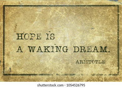 Hope is a waking dream - ancient Greek philosopher Aristotle quote printed on grunge vintage cardboard