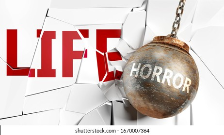 Horror and life - pictured as a word Horror and a wreck ball to symbolize that Horror can have bad effect and can destroy life, 3d illustration