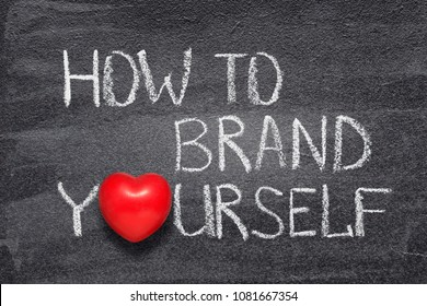 how to brand yourself phrase handwritten on chalkboard with red heart symbol instead of O