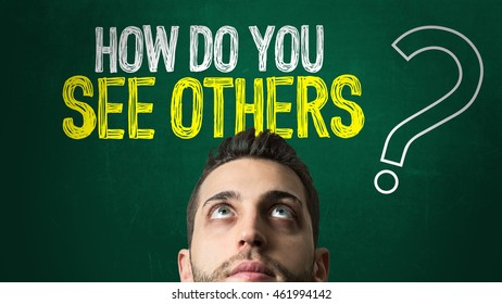 How Do You See Others?