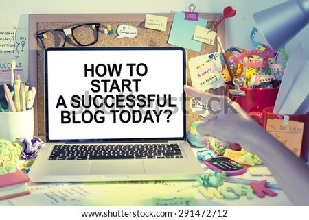 How to start a successful blog today note on laptop
