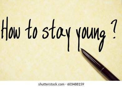 how to stay young question write on paper