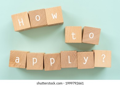"""How to apply?; Wooden blocks with """"How to apply?""""  text of concept."""