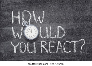 how would you react question written on chalkboard with vintage precise stopwatch used instead of O