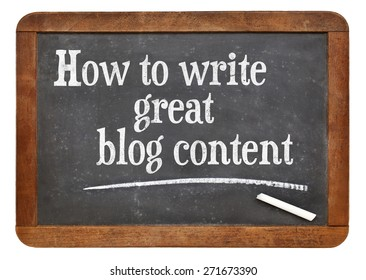 How to write great blog content - tutorial headline on a vintage slate blackboard