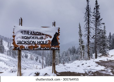 Howdy Stranger! Yonder is Jackson Hole,