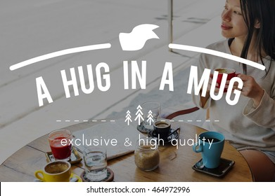 A Hug In A Mug Cafe Coffee Breakfast Chilling Out Concept