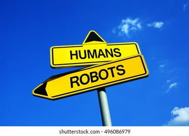 Humans or Robots - Traffic sign with two options - robotization and automation yb using machines and computers with artificial intelligence vs emotional persons with emotions
