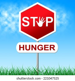 Hunger Stop Indicating Lack Of Food And Warning Sign