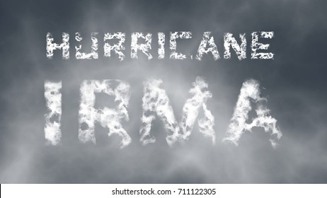 Hurricane Irma. Inscription from white cloud letters against the cloudy sky