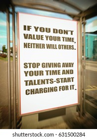 """""""If you don't value your time, neither will others. Stop giving away your time and talents--start charging for it."""" Motivation, poster, quote, blurred image."""