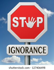 ignorance stop stupidity give education and awareness lack of knowledge unaware and ignorant educate and give wisdom