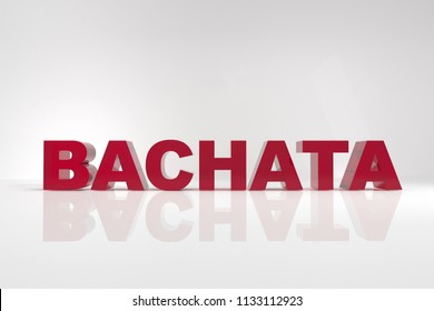 """Illustration """"BACHATA"""" (*latin dance). Word in red glass with reflection on white background. 3d rendering."""