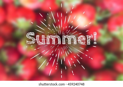illustration of blurred bright red strawberries with retro hand drawn title Summer! and stylized sun lights.