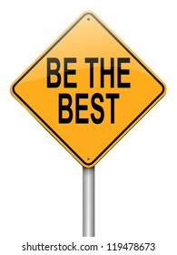 Illustration depicting a roadsign with a be the best concept. White background.