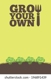 An illustration of a garden poster on a portrait format with the text Grow Your Own. A row of brocolli grow through brown earth at the base of the poster.