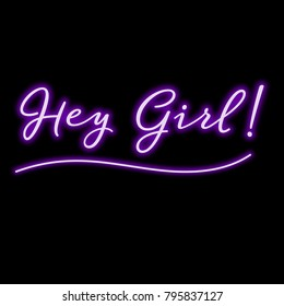 Illustration of purple fluorescent message 'Hey Girl!' on a black background. Ideal for greeting cards, wallpapers and backgrounds.
