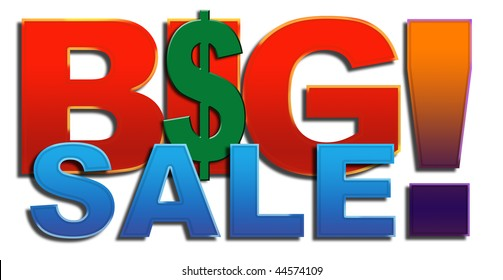 "Illustration of words ""Big Sale!"" With Dollars sign in middle of the I of Big. on White background"