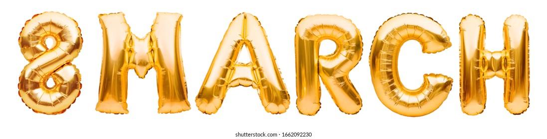 8 de marzo, palabras hechas de globos inflables dorados aislados sobre fondo blanco. Concepto del Día Internacional de la Mujer, celebrando la decoración. Feliz dia de la mujer.