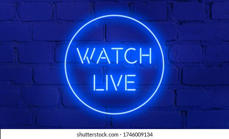 WATCH LIVE phrase in blue neon style on  brick background for your design tempates.