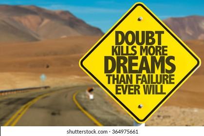 Zweifel tötet mehr Träume als Misserfolg jemals auf der Wüstenstraße unterschreiben