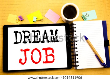 Dream Job. Business concept for Dreaming about Employment Job Position Written on tablet, wooden background with sticky note and pen #1014511906