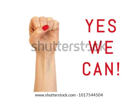 A female hand on a white background and inscription Yes we can! #1017544504