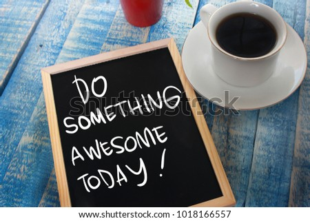 Do Something Awesome Today. Motivational inspirational quotes words. Wooden background Royalty-Free Stock Photo #1018166557
