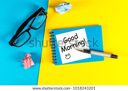 Message GOOD MORNING on workplace background