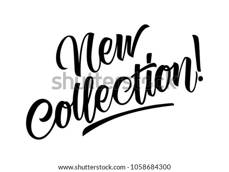 New collection lettering. Handwritten text, calligraphic inscription can be used for advertising design, posters, banners Royalty-Free Stock Photo #1058684300