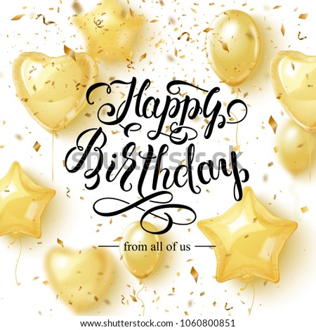Happy Birthday Background with Golden Balloons and pieces of confetti. Elegant modern brush lettering. Vector illustration #1060800851
