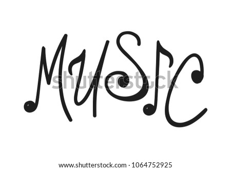 Hand drawn music notes word. Doodle text. Creative ink art work. Actual vector drawing