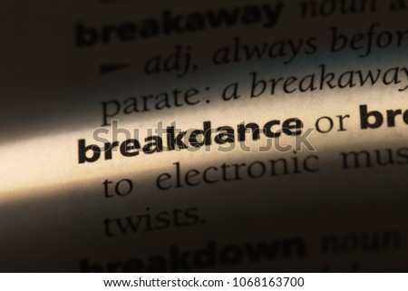 breakdance word in a dictionary. breakdance concept. #1068163700
