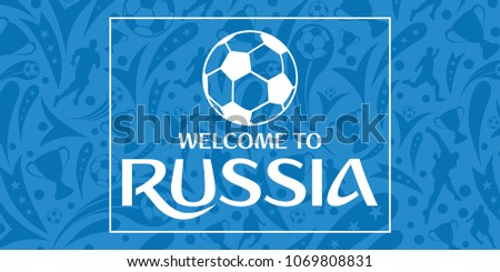Welcome to Russia with Football Pattern blue Background for greeting banner, card, etc. Vector Illustration #1069808831