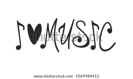 """Hand drawn quote about music. Doodle illustration. Creative ink art work. Actual vector text drawing """"I love music"""""""