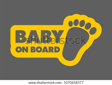 The inscription Baby on board concept with baby footprint