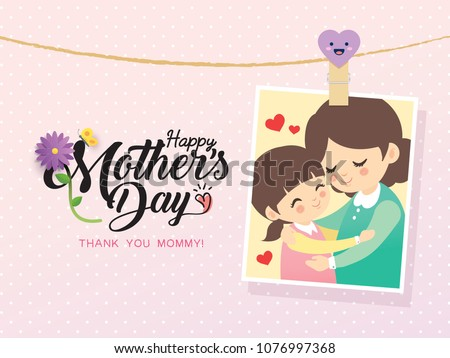Happy Mother's Day template design. Photo of cartoon mother & daughter hugging together. Vector photo frame with pin & mother's day greetings lettering decorated with flower & butterfly.