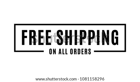 Free Shipping On All Orders Vector Text Background for Businesses, Online Store, Online Retail, Company, Promotion Royalty-Free Stock Photo #1081158296