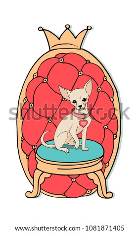 Illustration of a small chihuahua dog on a royal throne with a crown. For greeting cards, posters, banners,for decorating dog shows and parties, pet shops, grooming,
