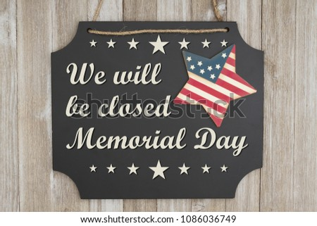 We will be closed Memorial Day message #1086036749