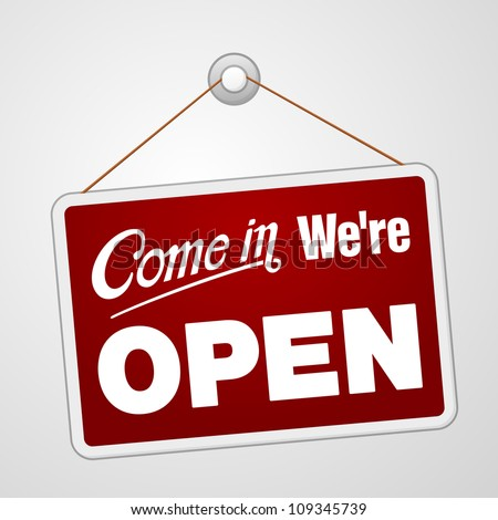 We are Open Sign - Illustration of red sign with information welcoming shop visitors #109345739