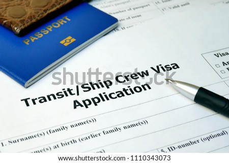 Transit Ship Crew Visa application form to travel or immigration. Visa document with passport, apply and permission for foreigner country #1110343073