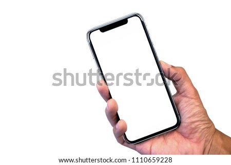 Hand holding, New version of black slim smartphone similar to iphone x with blank white screen from Apple generation 10 , Front mockup model similar to iPhonex isolated on white background #1110659228