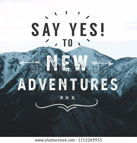 Inspirational Typographic Quote - Say Yes to New Adventures. #1112269955