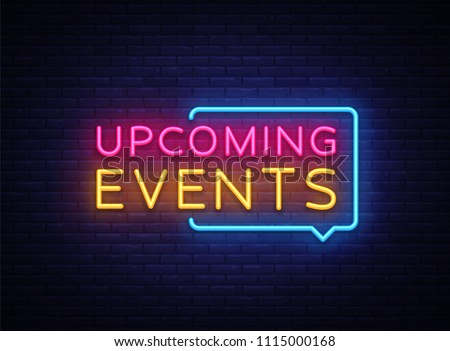 Upcoming Events neon signs vector. Upcoming Events design template neon sign, light banner, neon signboard, nightly bright advertising, light inscription. Vector illustration Royalty-Free Stock Photo #1115000168