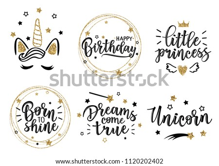 "Greeting set with ""Dreams come true"" , ""little princess"", ""Unicorn"", ""Born to shine"", ""Happy birthday"" inscriptions. Can be used for cards, flyers, posters, t-shirts. #1120202402"