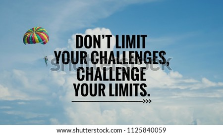Motivational and inspirational quote - Don't limit your challenges, challenge your limits. With vintage styled background. #1125840059