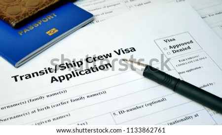 Transit Ship Crew Visa application form to travel or immigration. Visa document with passport, apply and permission for foreigner country #1133862761